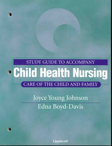 study-guide-to-accompany-child-health-nursing-care-of-the-child-and-family