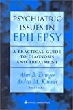 Ettinger, Alan B.: Psychiatric Issues in Epilepsy: A Practical Guide to Diagnosis and Treatment