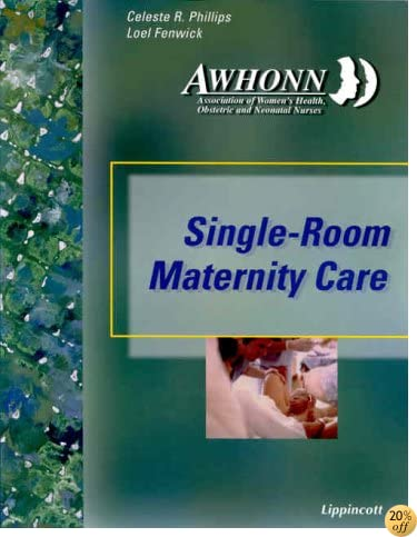 Single Room Maternity Care: Planning, Developing, and Operating the 21st Century Maternity System