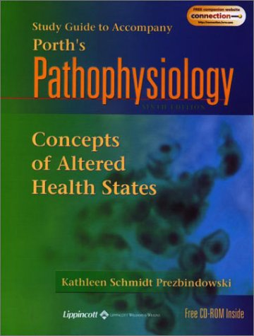 study-guide-to-accompany-porths-pathophysiology-concepts-of-altered-health-states-6e-book-with-cd-rom