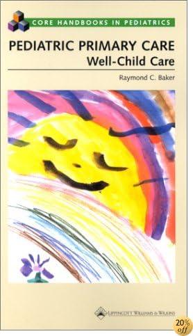 Pediatric Primary Care: Well-Child Care (Core Handbook Series in Pediatrics)