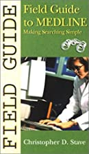 Field Guide to Medline: Making Searching…