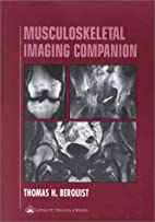 Musculoskeletal Imaging Companion (Radiology…