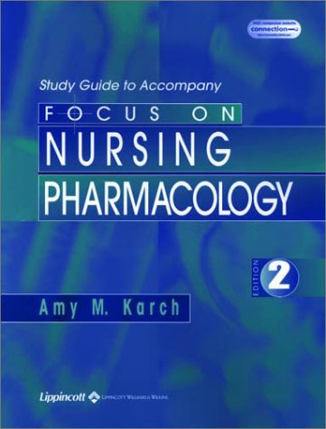 study-guide-to-accompany-focus-on-nursing-pharmacology