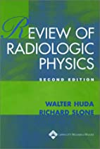Review of Radiological Physics by Walter…