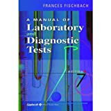Fischbach, Frances Talaska: A Manual of Laboratory and Diagnostic Test