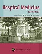 Hospital Medicine by Robert M. Wachter