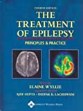 Wyllie, Elaine: The Treatment Of Epilepsy: Principles & Practice