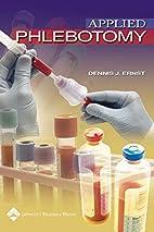 Applied Phlebotomy by Dennis J Ernst