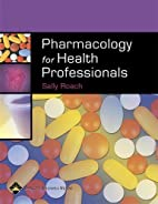 Pharmacology for Health Professionals by…