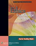 Ethics for Massage Therapists by Terrie…
