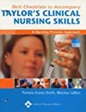 Evans-Smith, Pamela: Skill Checklists To Accompany Taylor&#39;s Clinical Nursing Skills: A Nursing Process Approach