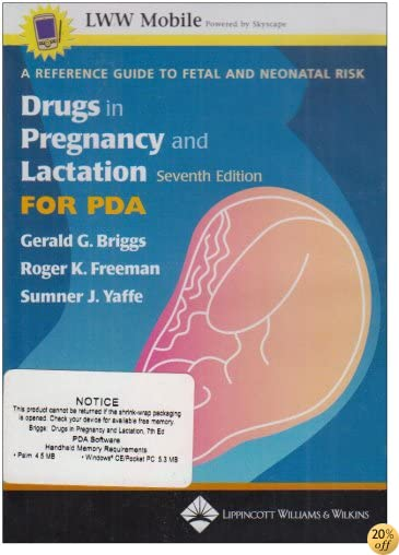 Drugs in Pregnancy and Lactation for PDA: A Reference Guide to Fetal and Neonatal Risk: Powered by Skyscape, Inc.