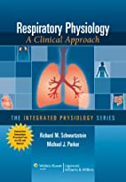 Respiratory Physiology: A Clinical Approach…