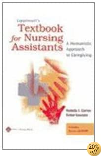 Lippincott's Textbook For Nursing Assistants And Lippincott's Nursing Assistants Study Guide: Humanistic Approach to  Cargiving
