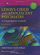 Lewis's Child and Adolescent Psychiatry: A…