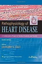 Pathophysiology of Heart Disease: A…