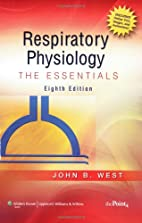 Respiratory Physiology: The Essentials by…