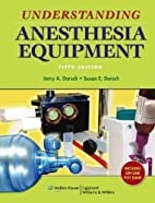 Understanding Anesthesia Equipment by Jerry…