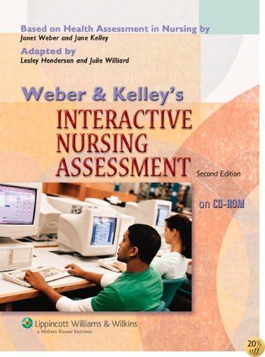 Weber and Kelley's Interactive Nursing Assessment on CD-ROM