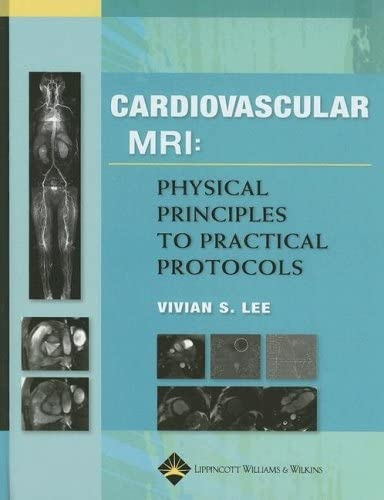 cardiovascular-mr-imaging-physical-principles-to-practical-protocols