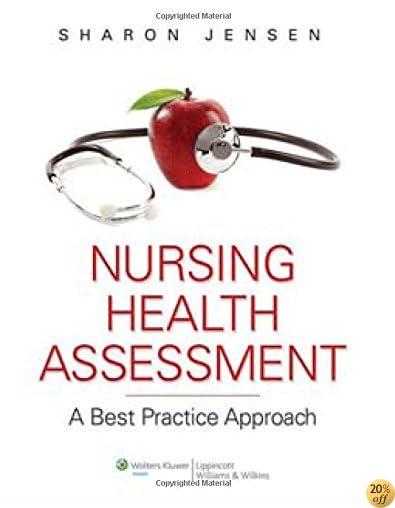 TNursing Health Assessment: A Best Practice Approach