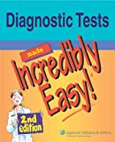 Springhouse: Diagnostic Tests Made Incredibly Easy! (Incredibly Easy! Series®)