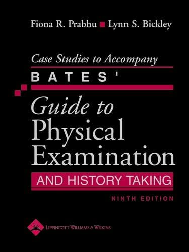case-studies-to-accompany-bates-guide-to-physical-examination-and-history-taking