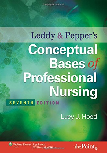 leddy-peppers-conceptual-bases-of-professional-nursing-conceptual-basis-of-professional-nursing-leddy