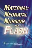 Springhouse: Maternal-Neonatal Nursing in a Flash