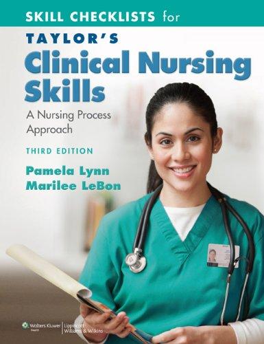 skill-checklists-for-taylors-clinical-nursing-skills-a-nursing-process-approach-3rd-edition