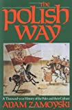 Zamoyski, Adam: The Polish Way: A Thousand-Year History of the Poles and Their Culture