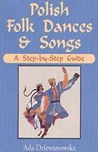 Polish Folk Dances & Songs: A Step-by-Step…
