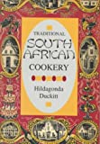Duckitt, Hildegonda: Traditional South African Cookery