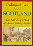 Mladen, Davidovic: Traditional Food from Scotland: The Edinburgh Book of Plain Cookery Recipes (Hippocrene International Cookbook Series)