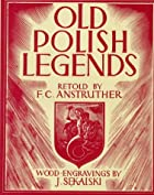 Old Polish Legends by F. C. Anstruther