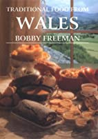 Traditional Food from Wales by Bobby Freeman