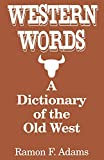 [???]: Western Words: A Dictionary of the Old West