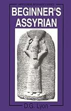 Beginner's Assyrian by David G. Lyon