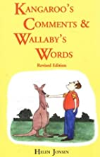 Kangaroo's Comments and Wallaby's Words: The…