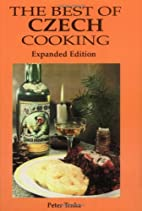 The Best of Czech Cooking by Peter Trnka