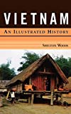 Woods, Shelton: Vietnam: An Illustrated History
