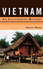 Vietnam: An Illustrated History (Illustrated…