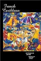 French Caribbean Cuisine by Stephanie Ovide