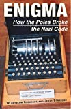 Kozaczuk, Wladyslaw: Enigma: How the Poles Broke the Nazi Code