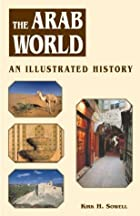 The Arab World: An Illustrated History…