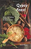 Wilson, Carol: Gypsy Feast: Recipes and Culinary Traditions of the Romany People (Hippocrene Cookbook Library)