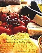Cucina Di Calabria: Treasured Recipes and…