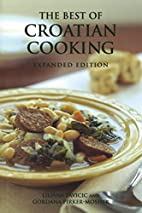 The Best of Croatian Cooking by Liliana…