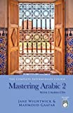 Wightwick, Jane: Mastering Arabic 2 [With 2 CDs]